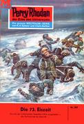 Perry Rhodan 207: Die 73. Eiszeit (Heftroman)
