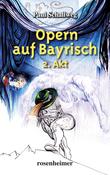 Opern auf Bayrisch - 2. Akt