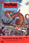 Perry Rhodan 354: Experimente mit der Zeit (Heftroman)