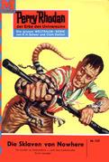 Perry Rhodan 155: Die Sklaven von Nowhere (Heftroman)