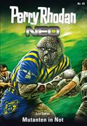 Perry Rhodan Neo 45: Mutanten in Not
