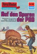 Perry Rhodan 608: Auf den Spuren der PAD (Heftroman)