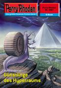 Perry Rhodan 2481: Günstlinge des Hyperraums (Heftroman)