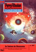 Perry Rhodan 367: Im Zentrum der Riesensonne (Heftroman)