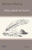 One drop of Love - Wenn Träume fliegen lernen