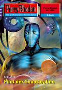 Perry Rhodan 2358: Pilot der Chaotarchen (Heftroman)