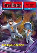 Perry Rhodan 2389: Die Opal-Station (Heftroman)