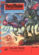 Perry Rhodan 487: Ich, der Ganjo (Heftroman)