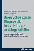 Biopsychosoziale Diagnostik in der Kinder- und Jugendhilfe