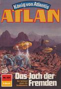 Atlan 424: Das Joch der Fremden