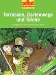 Terrassen, Gartenwege und Teiche - Profiwissen für Heimwerker