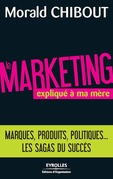 Le marketing expliqu  ma mre