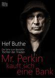 Mr. Perkin kauft sich eine Bank