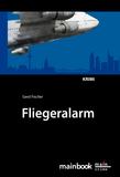 Fliegeralarm: Frankfurter-Fluglärm-Krimi