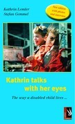 Kathrin talks with her eyes - The way a disabled child lives ...