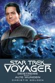 Christie Golden - Star Trek - Voyager 3: Geistreise 1 - Alte Wunden