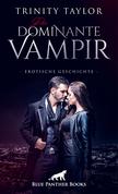Der dominante Vampir   Erotische Geschichte