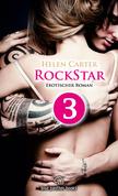 Rockstar - Teil 3 | Erotischer Roman