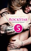 Rockstar - Teil 5 | Erotischer Roman