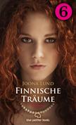 Finnische Träume - Teil 6 | Roman