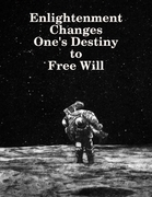 Enlightenment Changes One's Destiny to Free Will