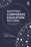 Mapping Corporate Education Reform: Power and Policy Networks in the Neoliberal State
