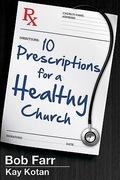 10 Prescriptions for a Healthy Church
