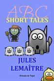 Jules Lemaître - ABC Short Tales