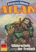Atlan 474: Widerschein der Freiheit (Heftroman)