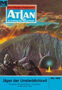 Atlan 49: Jäger der Unsterblichkeit (Heftroman)