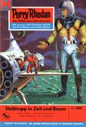 Perry Rhodan 268: Stoßtrupp in Zeit und Raum (Heftroman)