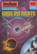 Perry Rhodan 730: Wege ins Nichts (Heftroman)