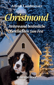 Christmond - Heitere und besinnliche Geschichten zum Fest