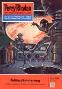 Perry Rhodan 4: Götterdämmerung (Heftroman)