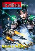 Perry Rhodan 2601: Galaxis in Aufruhr (Heftroman)