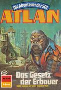 Atlan 520: Das Gesetz der Erbauer (Heftroman)