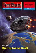 Perry Rhodan 2311: Die Explosive Kraft (Heftroman)