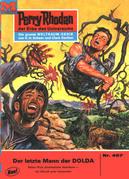 Perry Rhodan 467: Der letzte Mann der DOLDA (Heftroman)