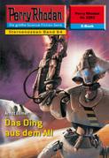 Perry Rhodan 2263: Das Ding aus dem All (Heftroman)