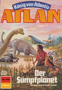 Atlan 418: Der Sumpfplanet (Heftroman)