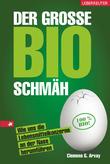 Der große Bio-Schmäh