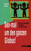 Sex-mal um den ganzen Globus