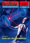 Perry Rhodan 2463: Isokrain der Kosmitter (Heftroman)