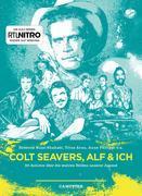 Colt Seavers, Alf & Ich