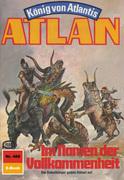 Atlan 488: Im Namen der Vollkommenheit (Heftroman)