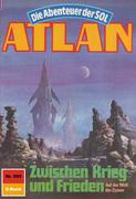 Atlan 595: Zwischen Krieg und Frieden (Heftroman)