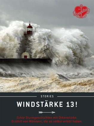 Windstärke 13!