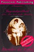 Klassiker der Erotik 38: Jugendgeilheit - oder: Der lasterhafte Jüngling