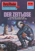 Perry Rhodan 746: Der Zeitlose (Heftroman)