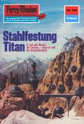 Perry Rhodan 709: Stahlfestung Titan (Heftroman)